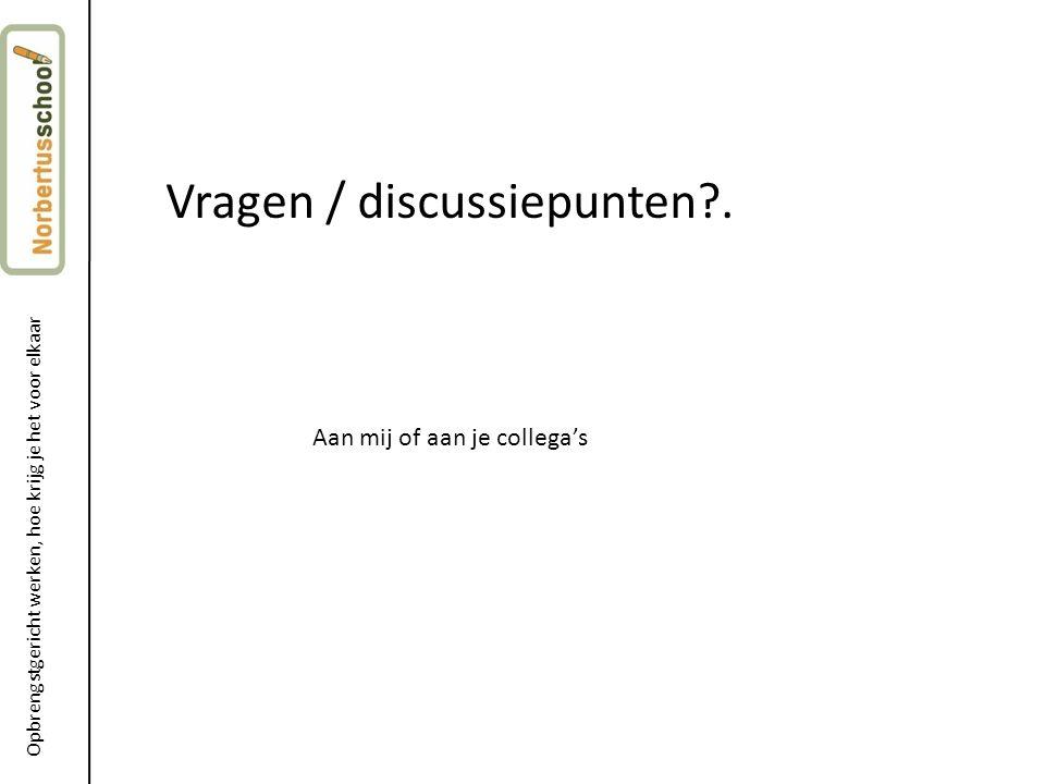 Vragen / discussiepunten .