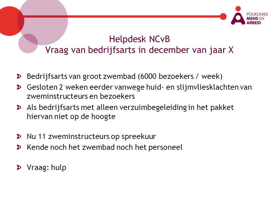Helpdesk NCvB Vraag van bedrijfsarts in december van jaar X