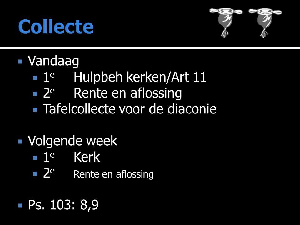 Collecte Vandaag 1e Hulpbeh kerken/Art 11 2e Rente en aflossing