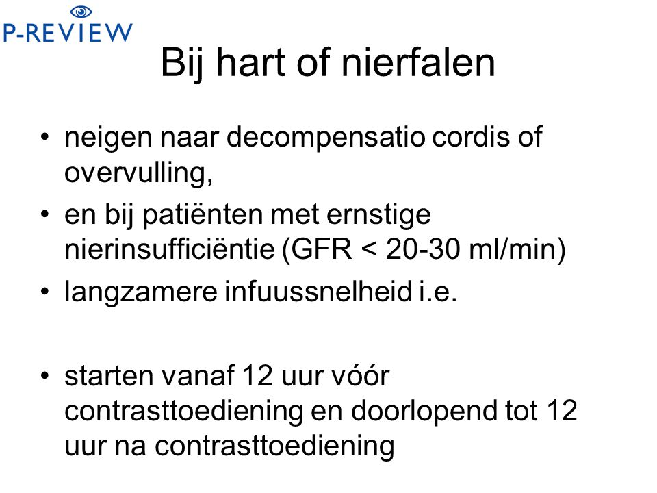 Bij hart of nierfalen neigen naar decompensatio cordis of overvulling,