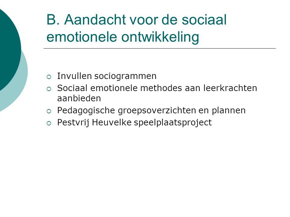 B. Aandacht voor de sociaal emotionele ontwikkeling