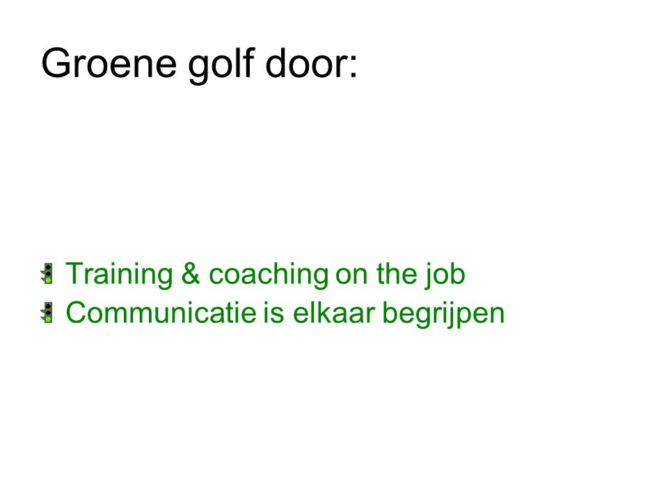 Groene golf door: Training & coaching on the job