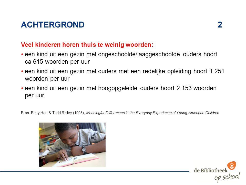 achtergrond 2 Veel kinderen horen thuis te weinig woorden: