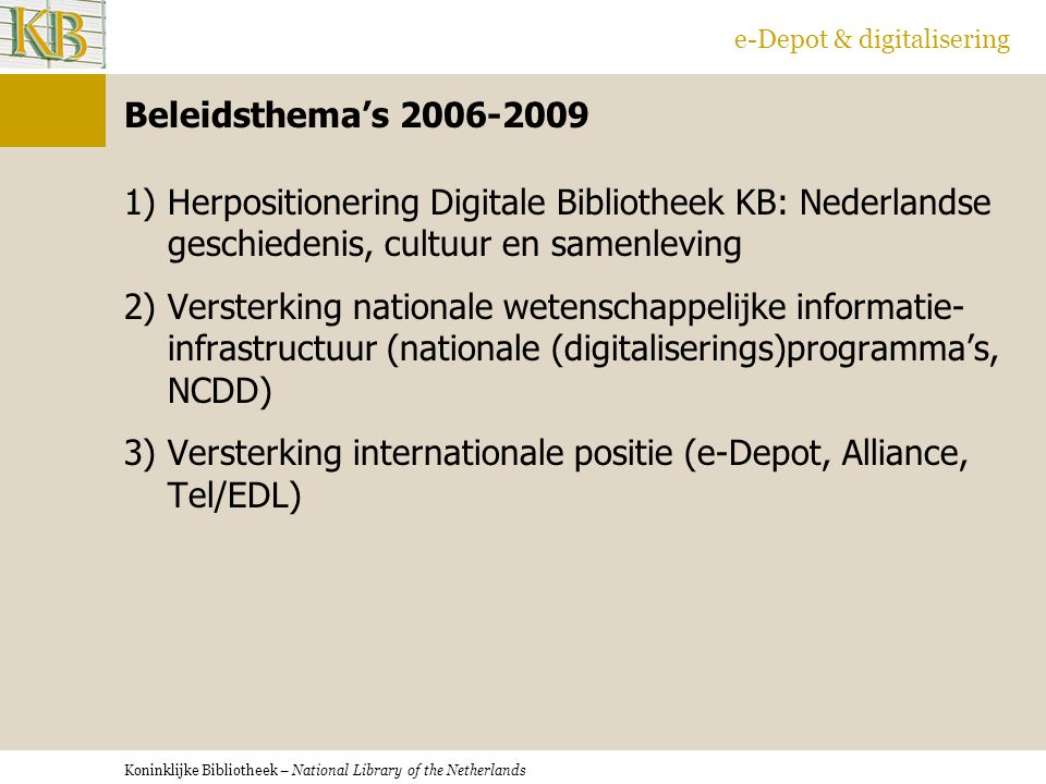 Versterking internationale positie (e-Depot, Alliance, Tel/EDL)