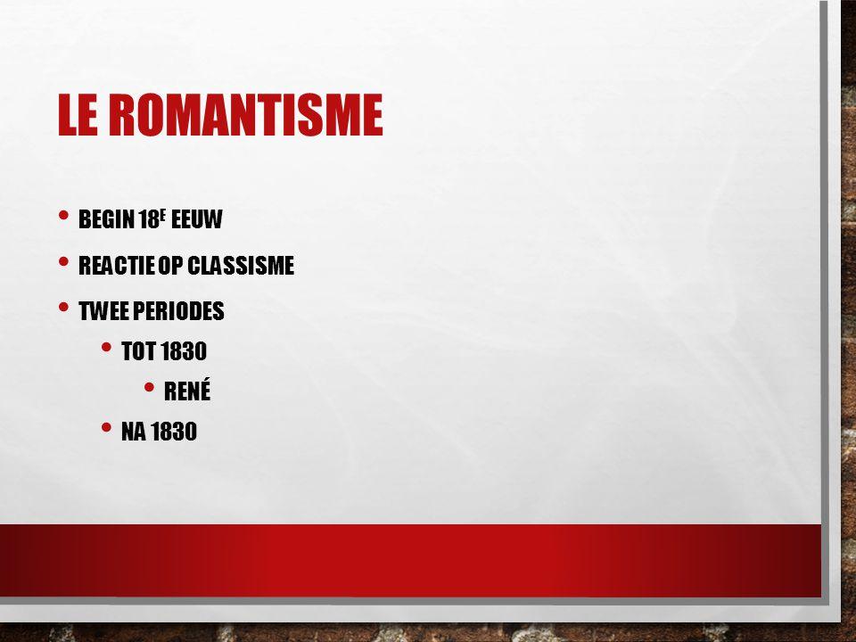 Le romantisme Begin 18e eeuw Reactie op classisme Twee periodes