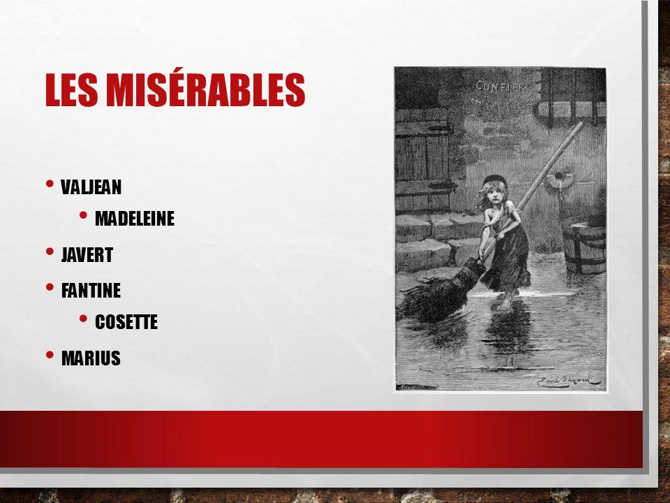 Les misérables Valjean Madeleine Javert Fantine Cosette Marius
