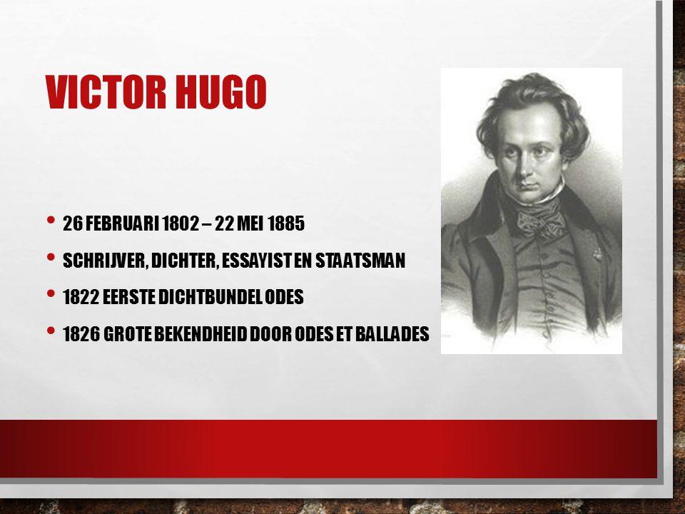 Victor Hugo 26 februari 1802 – 22 mei 1885