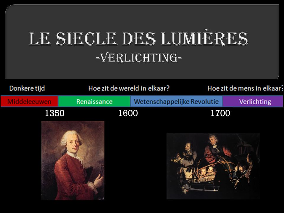 Le sIecle des Lumières -verlichting-