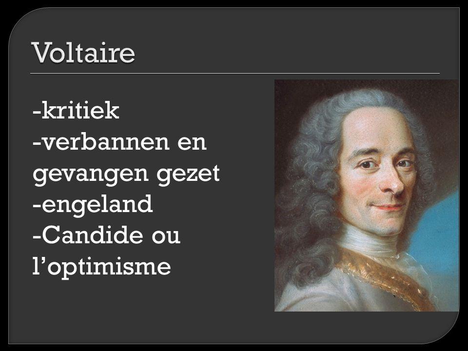Voltaire -kritiek -verbannen en gevangen gezet -engeland