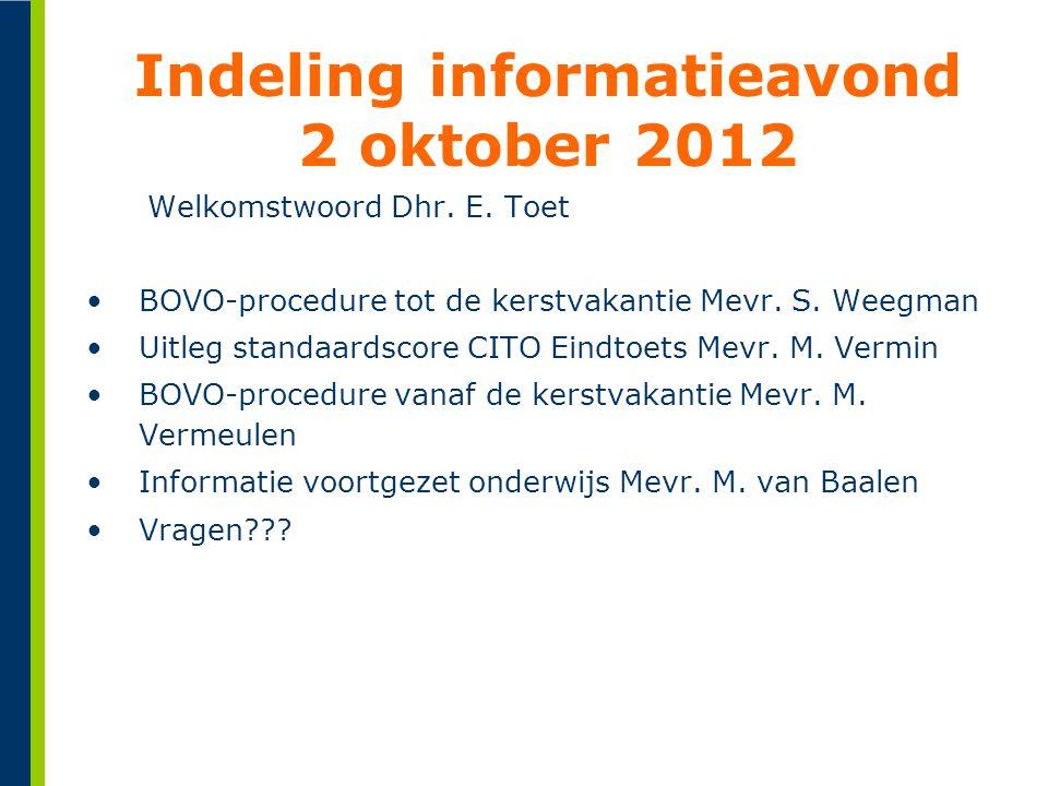 Indeling informatieavond 2 oktober 2012