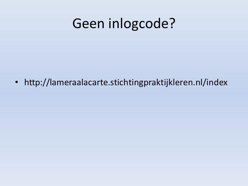 Geen inlogcode http://lameraalacarte.stichtingpraktijkleren.nl/index