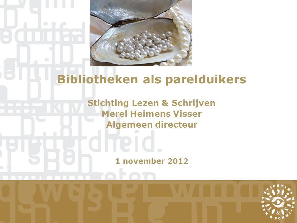 Bibliotheken als parelduikers Stichting Lezen & Schrijven