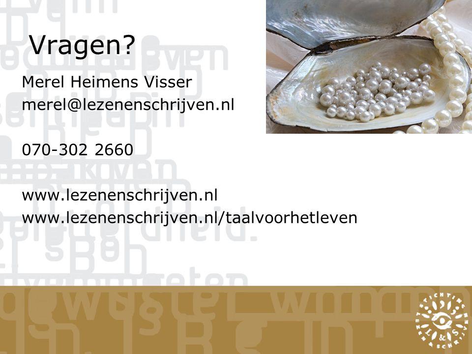Vragen Merel Heimens Visser merel@lezenenschrijven.nl 070-302 2660