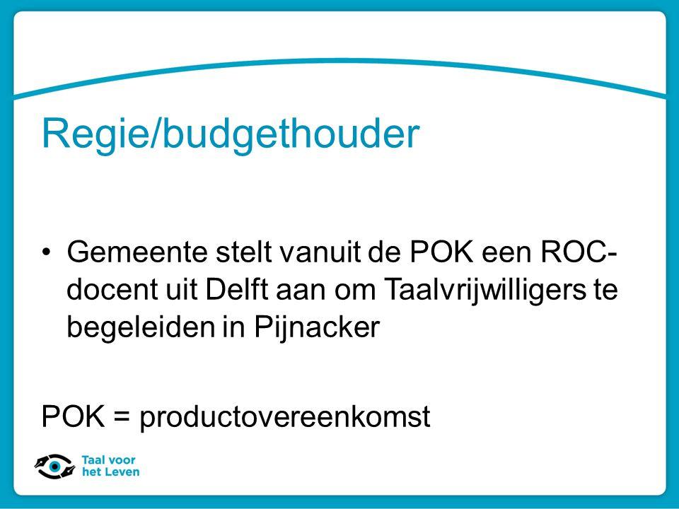 Regie/budgethouder Gemeente stelt vanuit de POK een ROC-docent uit Delft aan om Taalvrijwilligers te begeleiden in Pijnacker.