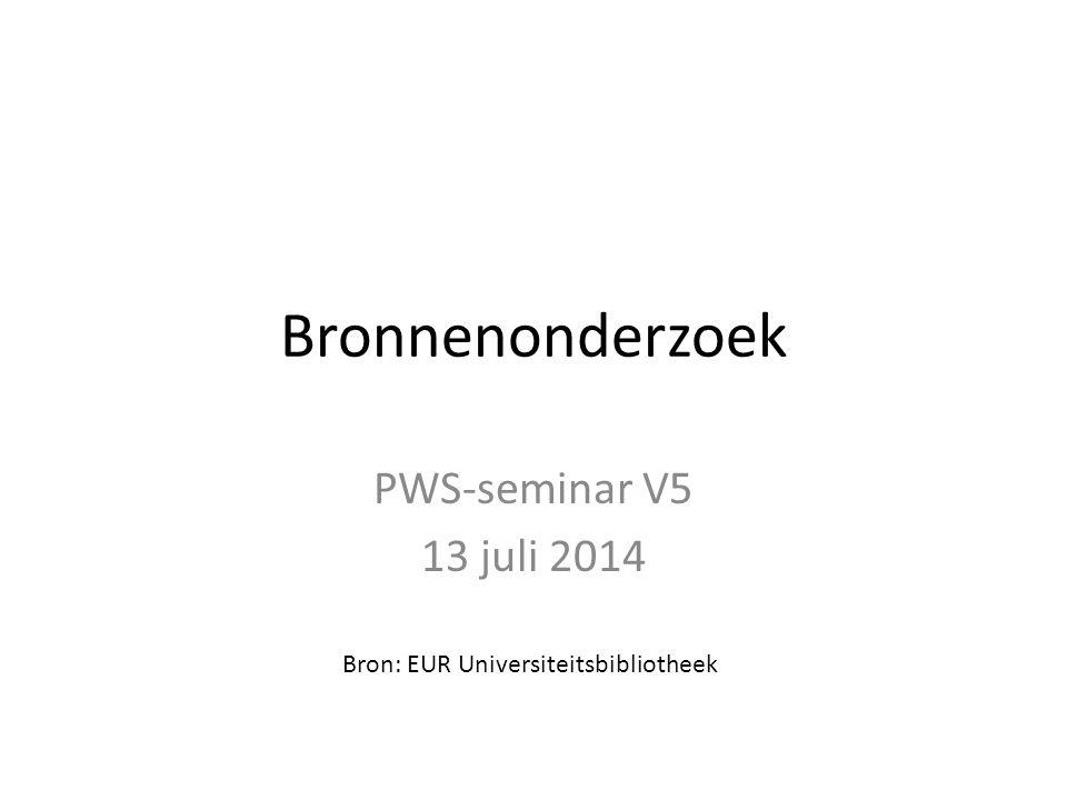 Bronnenonderzoek PWS-seminar V5 13 juli 2014