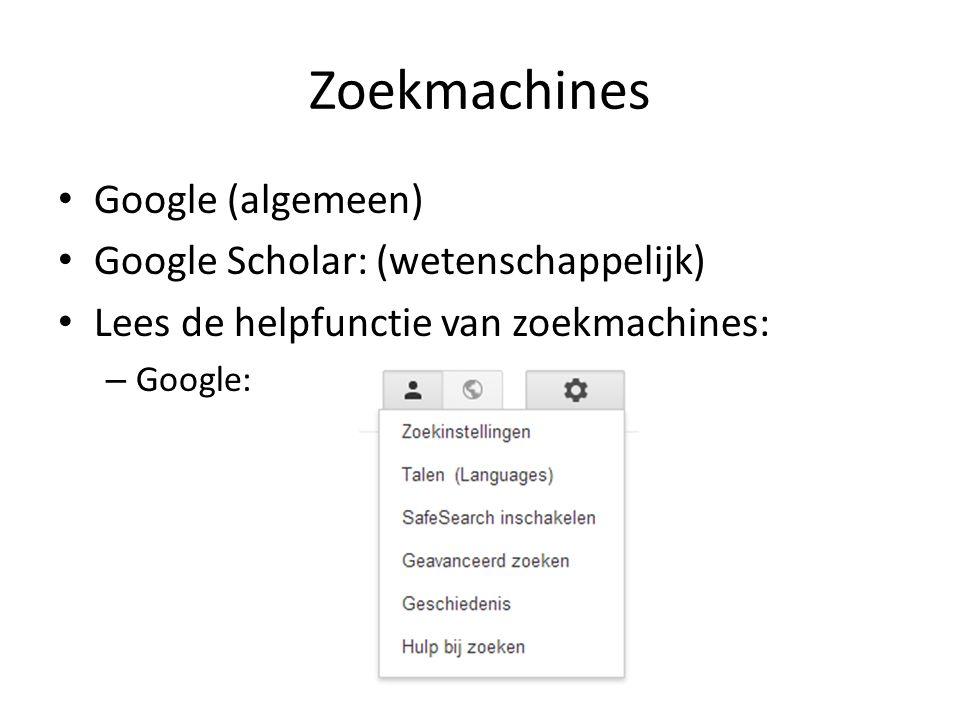 Zoekmachines Google (algemeen) Google Scholar: (wetenschappelijk)
