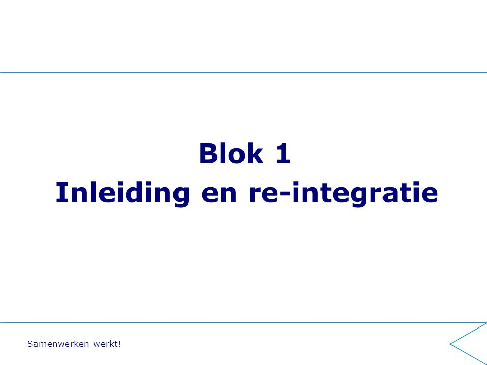 Inleiding en re-integratie