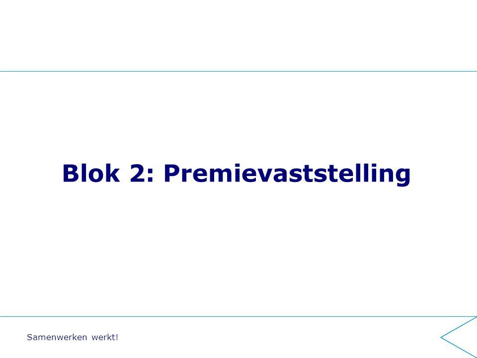 Blok 2: Premievaststelling