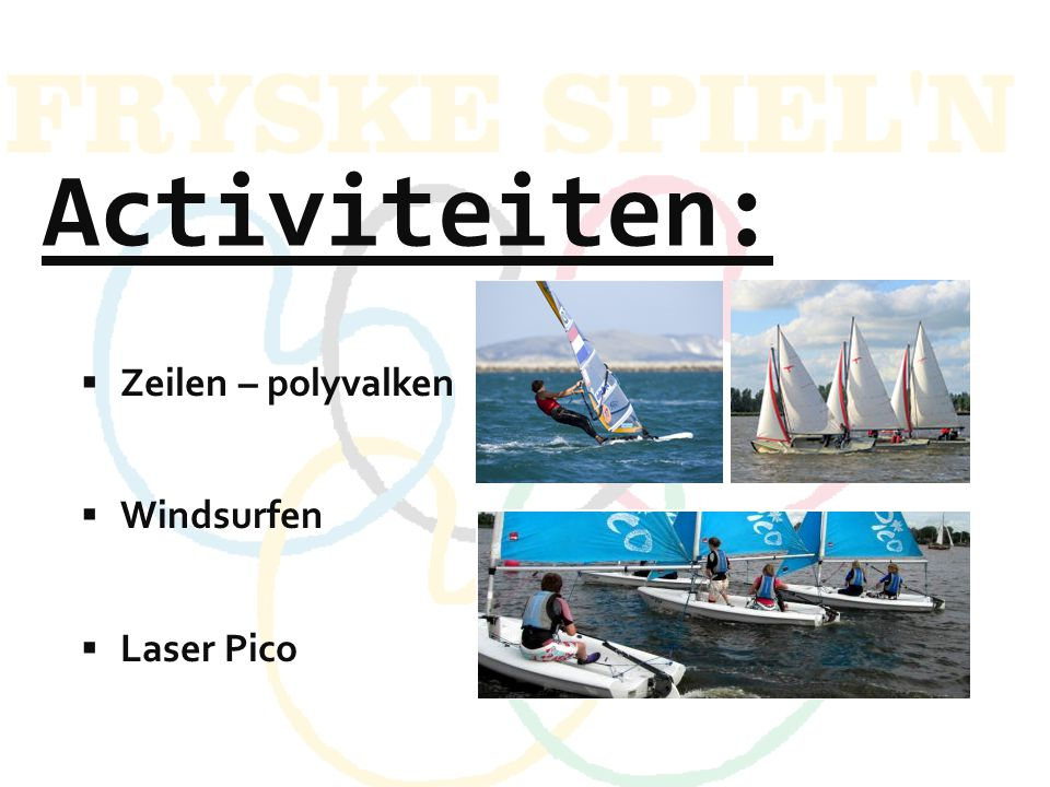Activiteiten: Zeilen – polyvalken Windsurfen Laser Pico