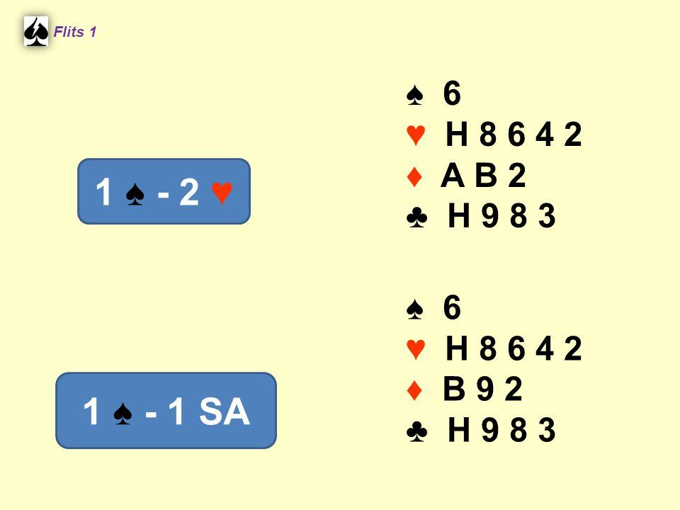 Flits 1 ♠ 6. ♥ H 8 6 4 2. ♦ A B 2. ♣ H 9 8 3. 1 ♠ - 2 ♥ ♠ 6. ♥ H 8 6 4 2. ♦ B 9 2. ♣ H 9 8 3.