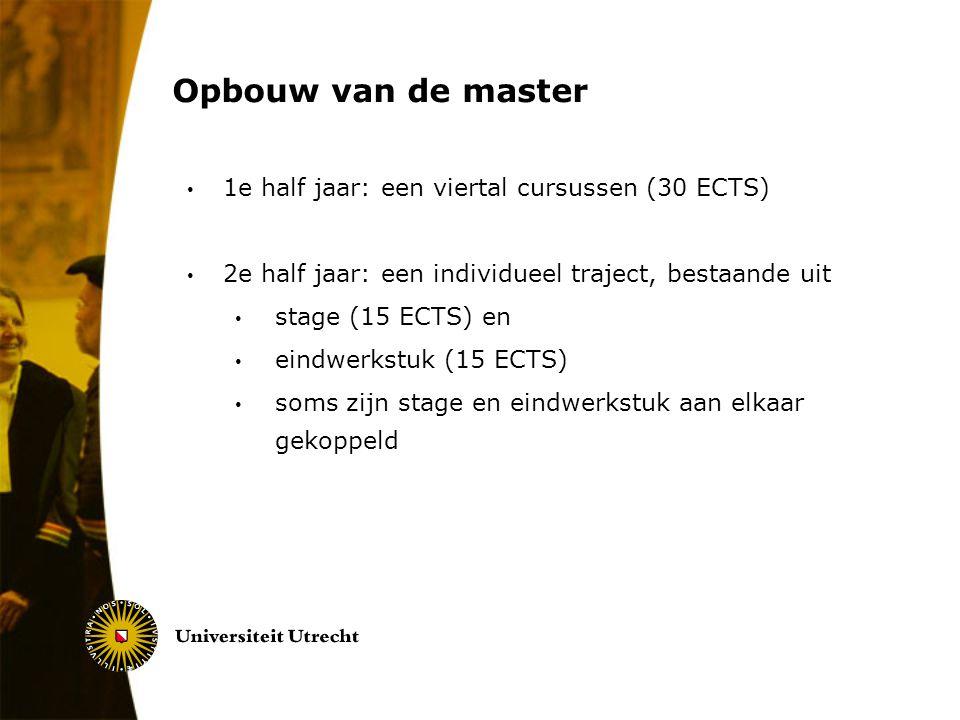 Opbouw van de master 1e half jaar: een viertal cursussen (30 ECTS)