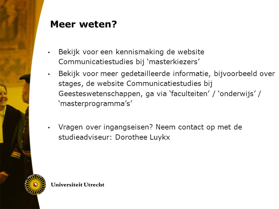 Meer weten Bekijk voor een kennismaking de website Communicatiestudies bij 'masterkiezers'