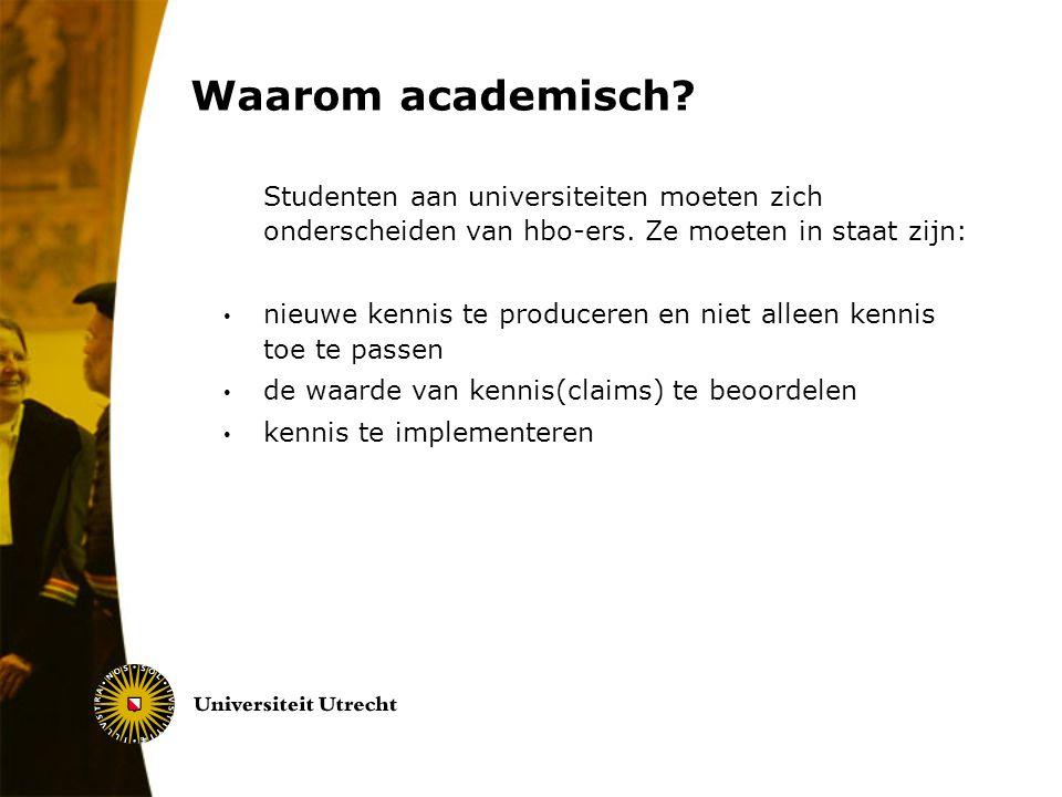 Waarom academisch Studenten aan universiteiten moeten zich onderscheiden van hbo-ers. Ze moeten in staat zijn: