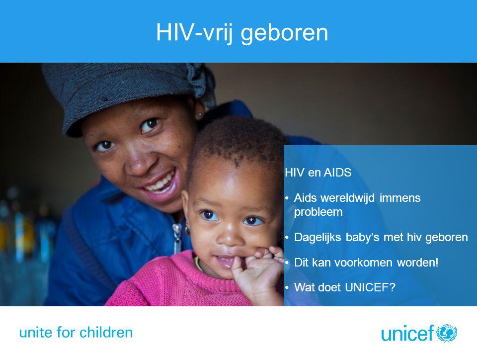 HIV-vrij geboren HIV en AIDS Aids wereldwijd immens probleem