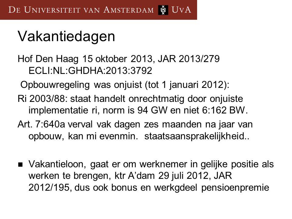 Vakantiedagen Hof Den Haag 15 oktober 2013, JAR 2013/279 ECLI:NL:GHDHA:2013:3792. Opbouwregeling was onjuist (tot 1 januari 2012):