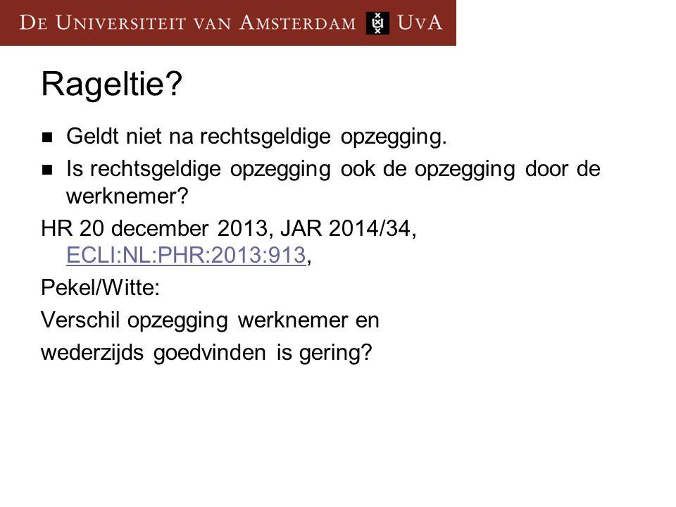 Rageltie Geldt niet na rechtsgeldige opzegging.