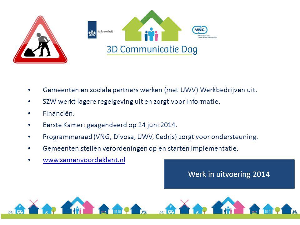 Gemeenten en sociale partners werken (met UWV) Werkbedrijven uit.