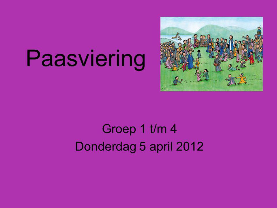 Groep 1 t/m 4 Donderdag 5 april 2012