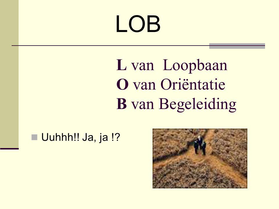 L van Loopbaan O van Oriëntatie B van Begeleiding