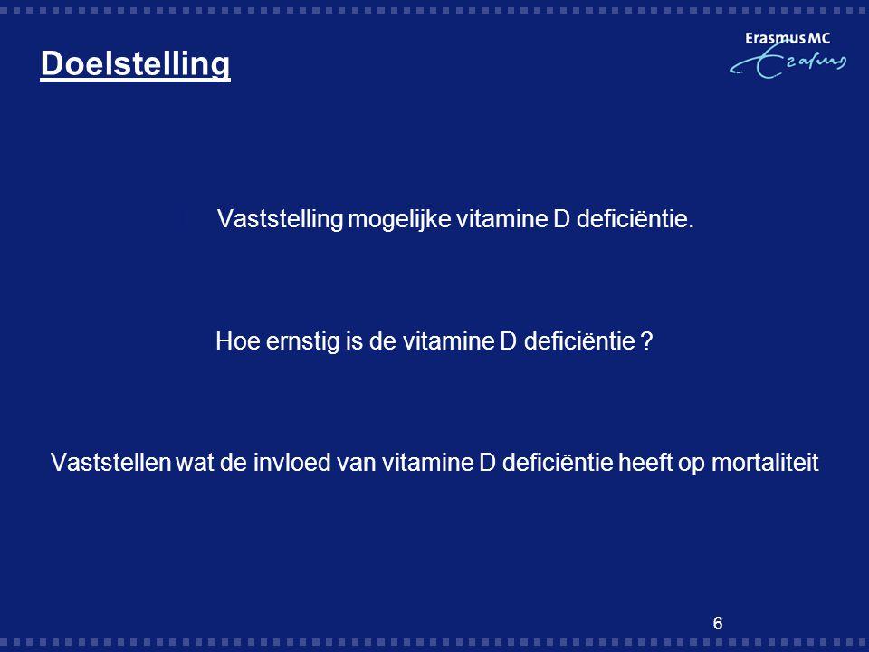Doelstelling Vaststelling mogelijke vitamine D deficiëntie.
