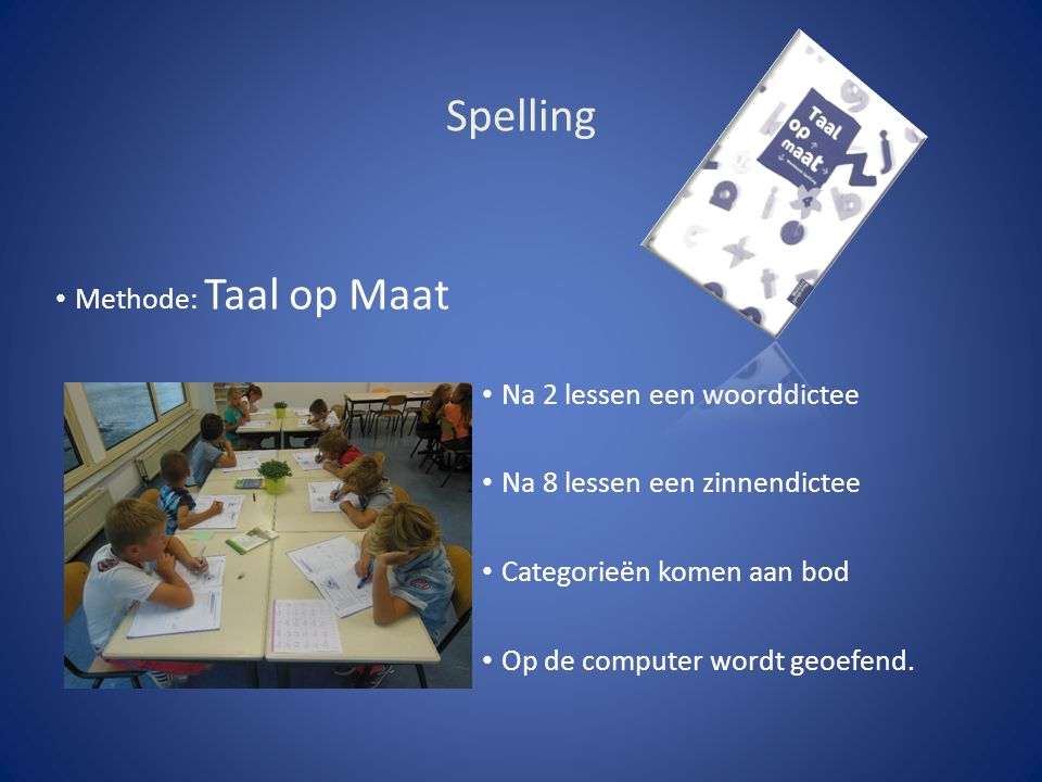 Spelling Methode: Taal op Maat Na 2 lessen een woorddictee