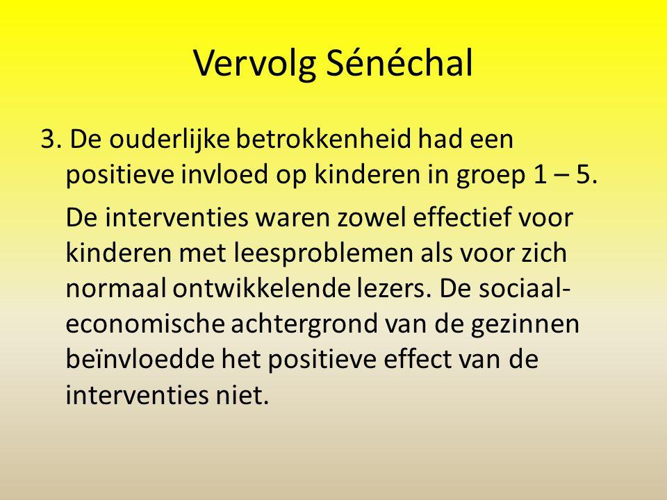 Vervolg Sénéchal 3. De ouderlijke betrokkenheid had een positieve invloed op kinderen in groep 1 – 5.