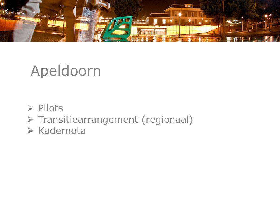 Apeldoorn Pilots Transitiearrangement (regionaal) Kadernota