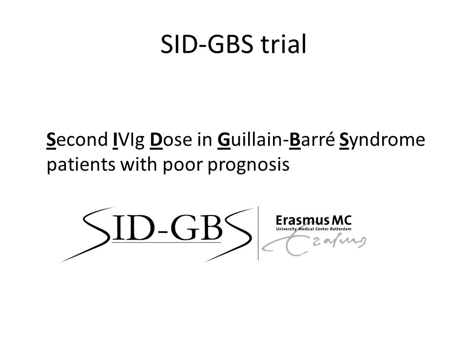 SID-GBS trial Second IVIg Dose in Guillain-Barré Syndrome patients with poor prognosis