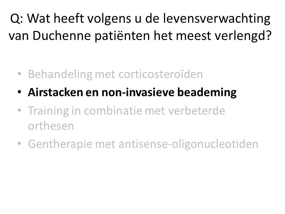 Q: Wat heeft volgens u de levensverwachting van Duchenne patiënten het meest verlengd