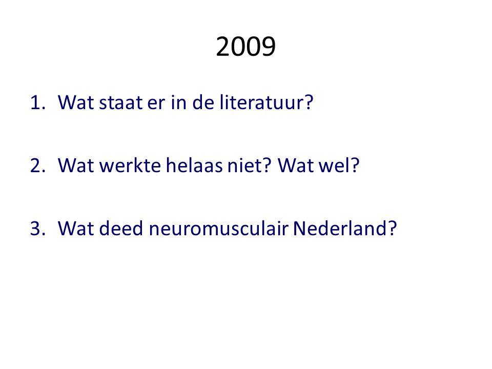 2009 Wat staat er in de literatuur Wat werkte helaas niet Wat wel