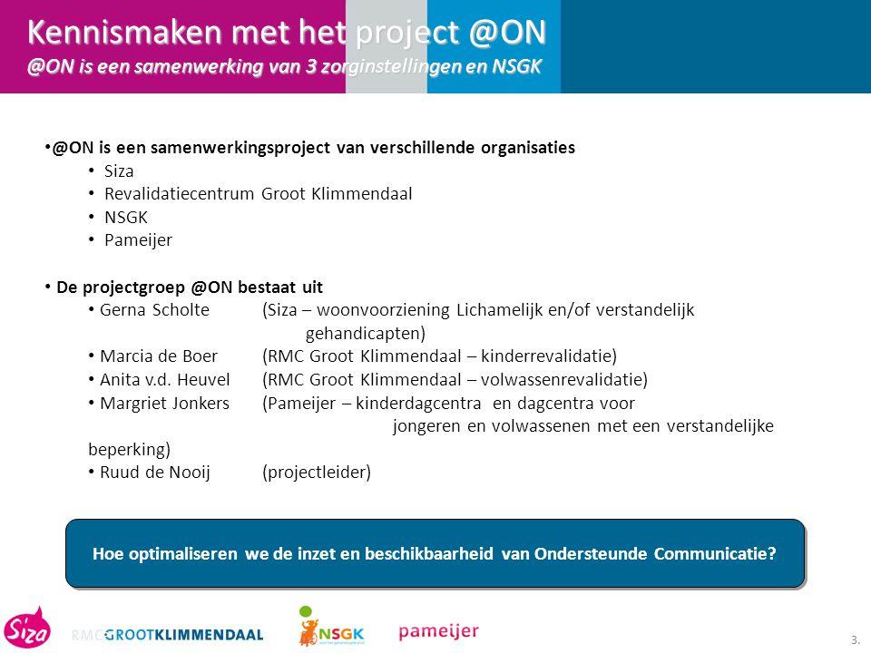 Kennismaken met het project @ON @ON is een samenwerking van 3 zorginstellingen en NSGK