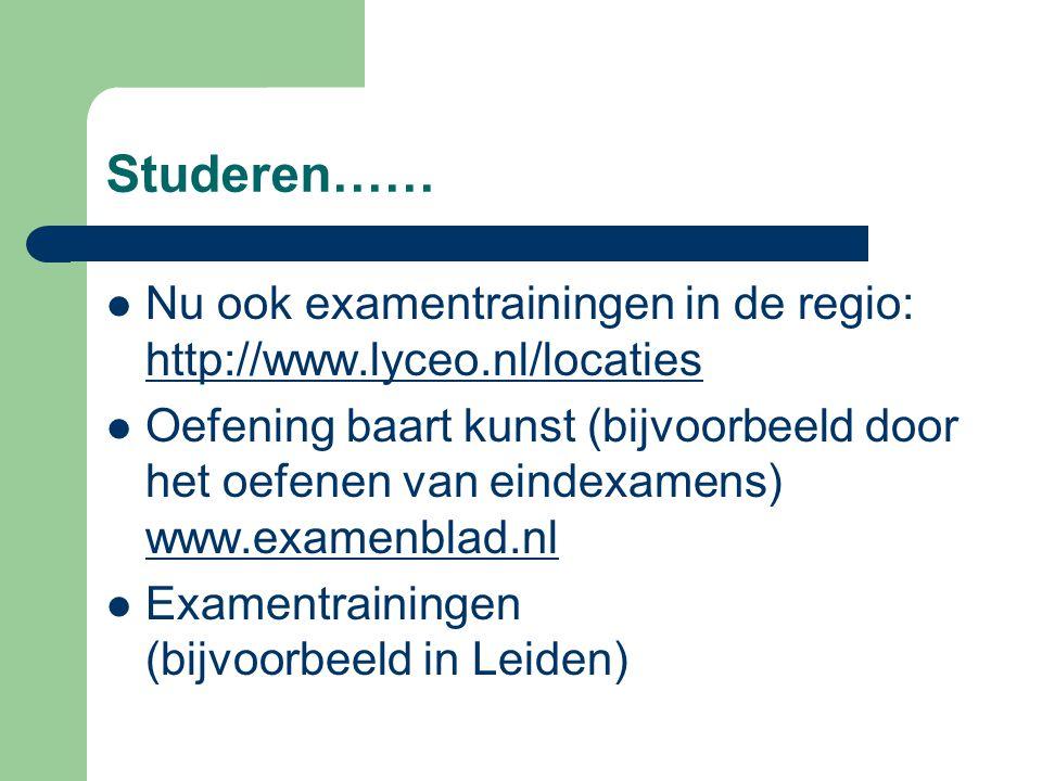 Studeren…… Nu ook examentrainingen in de regio: http://www.lyceo.nl/locaties.