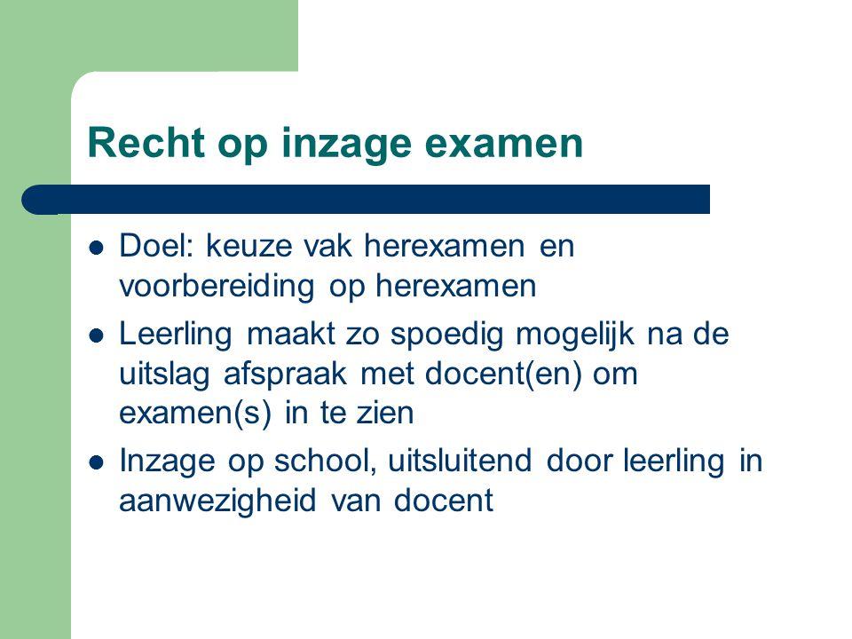 Recht op inzage examen Doel: keuze vak herexamen en voorbereiding op herexamen.
