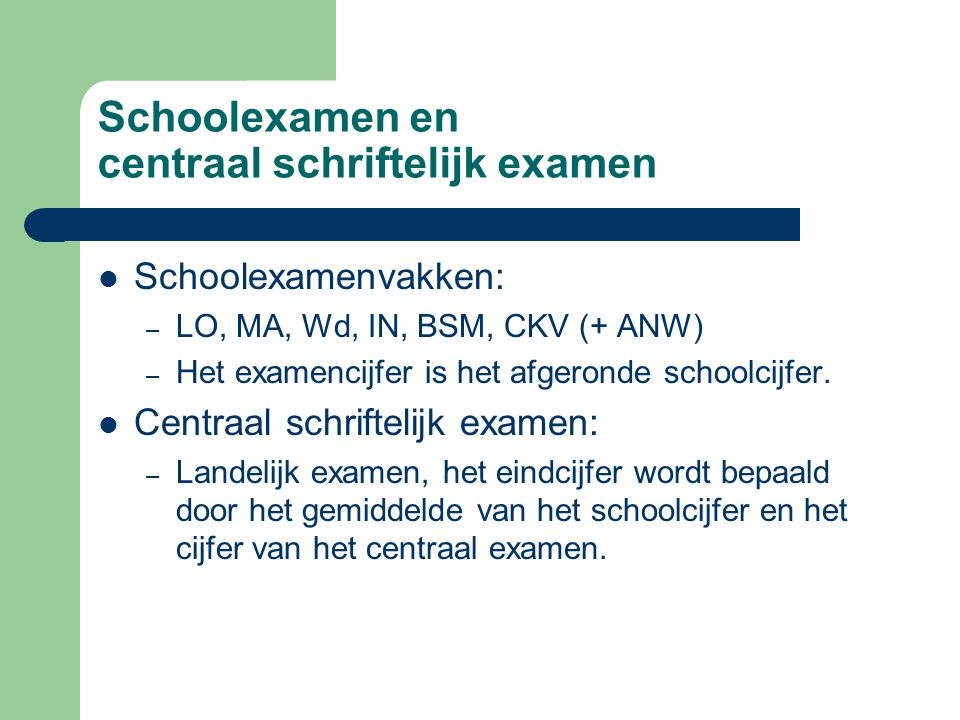 Schoolexamen en centraal schriftelijk examen
