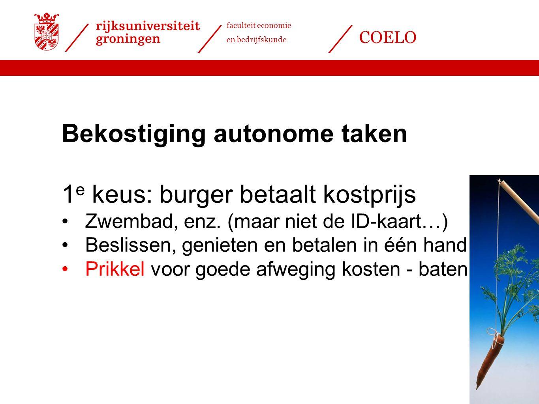Bekostiging autonome taken 1e keus: burger betaalt kostprijs