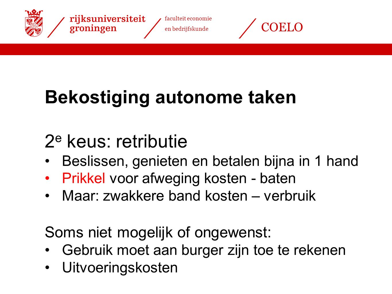 Bekostiging autonome taken 2e keus: retributie