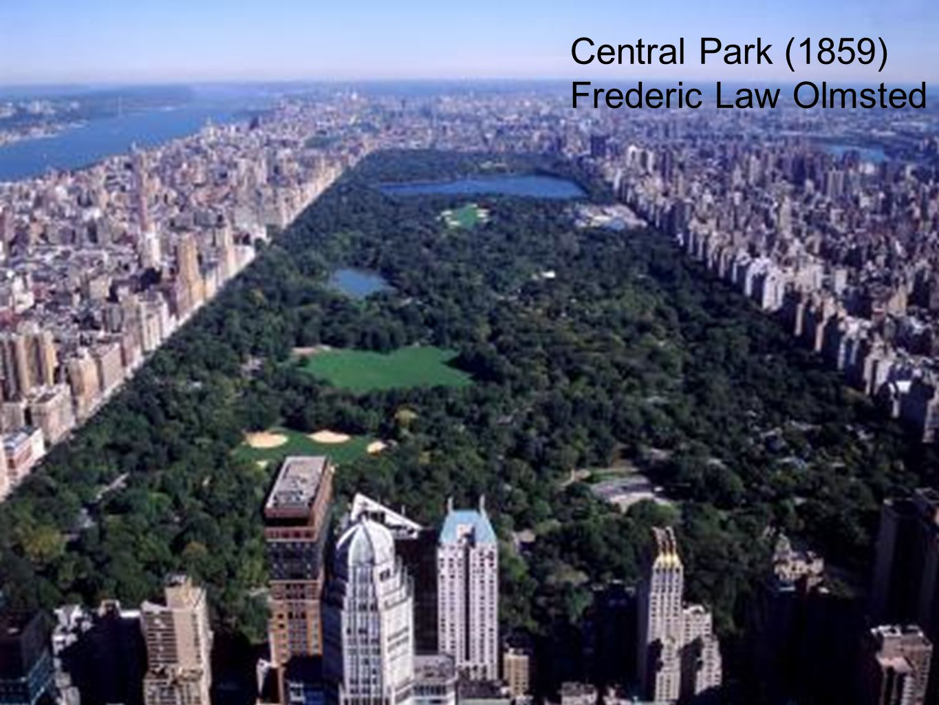 Central Park (1859) Frederic Law Olmsted