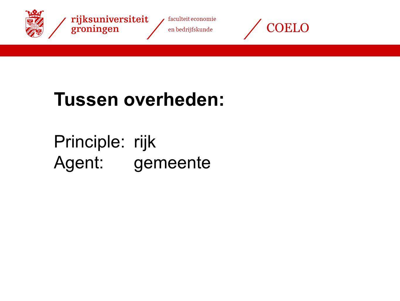Tussen overheden: Principle: rijk Agent: gemeente