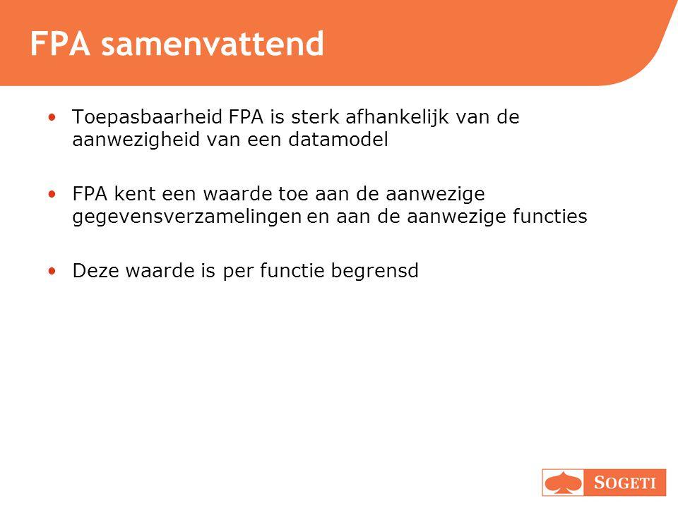 FPA samenvattend Toepasbaarheid FPA is sterk afhankelijk van de aanwezigheid van een datamodel.