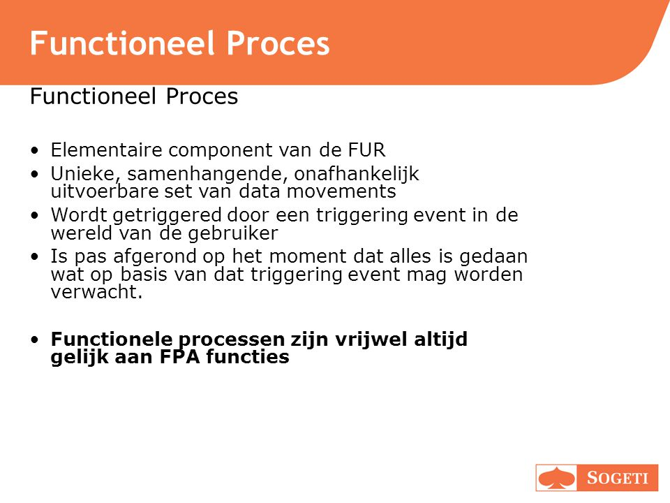 Functioneel Proces Functioneel Proces Elementaire component van de FUR
